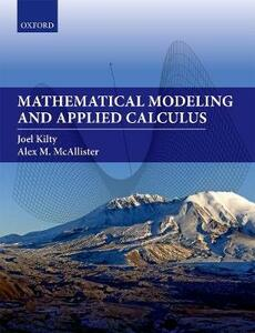 Mathematical Modeling and Applied Calculus - Joel Kilty,Alex McAllister - cover