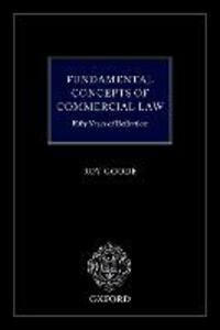 Fundamental Concepts of Commercial Law: 50 Years of Reflection - Professor Sir Roy Goode QC - cover