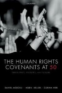 The Human Rights Covenants at 50: Their Past, Present, and Future - cover