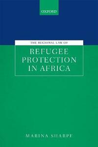 The Regional Law of Refugee Protection in Africa - Marina Sharpe - cover