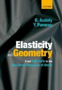 Elasticity and Geometry: From hair curls to the non-linear response of shells - Basile Audoly,Yves Pomeau - cover
