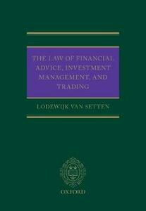 The Law of Financial Advice, Investment Management, and Trading - Lodewijk van Setten - cover