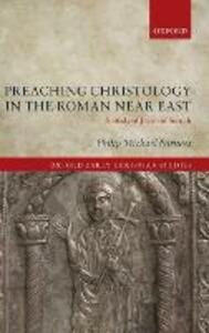 Preaching Christology in the Roman Near East: A Study of Jacob of Serugh - Philip Michael Forness - cover