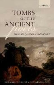 Tombs of the Ancient Poets: Between Literary Reception and Material Culture - cover