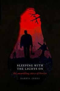 Sleeping With the Lights On: The Unsettling Story of Horror - Darryl Jones - cover