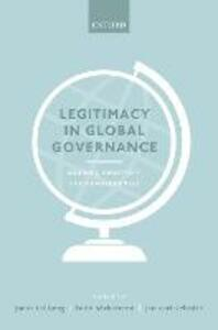Legitimacy in Global Governance: Sources, Processes, and Consequences - cover