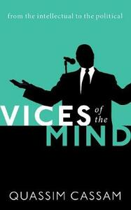 Vices of the Mind: From the Intellectual to the Political - Quassim Cassam - cover