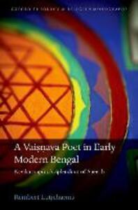 A Vaisnava Poet in Early Modern Bengal: Kavikarnapura's Splendour of Speech - Rembert Lutjeharms - cover