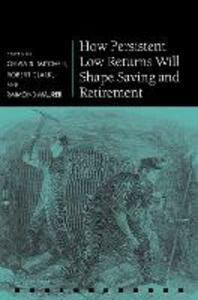 How Persistent Low Returns Will Shape Saving and Retirement - cover