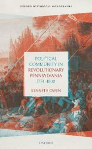 Political Community in Revolutionary Pennsylvania, 1774-1800 - Kenneth Owen - cover