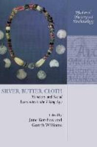 Silver, Butter, Cloth: Monetary and Social Economies in the Viking Age - cover