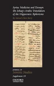 Syriac Medicine and Hunayn ibn Ishaq's Arabic Translation of the Hippocratic Aphorisms - Samuel Chew Barry - cover