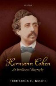 Hermann Cohen: An Intellectual Biography - Frederick C. Beiser - cover