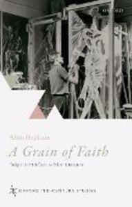 A Grain of Faith: Religion in Mid-Century British Literature - Allan Hepburn - cover