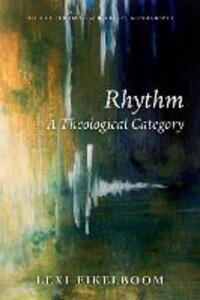Rhythm: A Theological Category - Lexi Eikelboom - cover