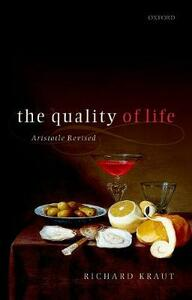The Quality of Life: Aristotle Revised - Richard Kraut - cover