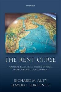 The Rent Curse: Natural Resources, Policy Choice, and Economic Development - Richard M Auty,Haydn I Furlonge - cover