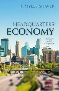 Headquarters Economy: Managers, Mobility, and Migration - J. Myles Shaver - cover