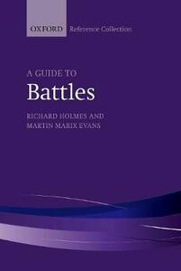 A Guide to Battles: Decisive Conflicts in History - cover