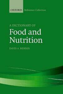 A Dictionary of Food and Nutrition - David A. Bender - cover
