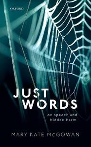Just Words: On Speech and Hidden Harm - Mary Kate McGowan - cover