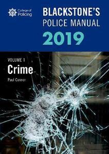 Blackstone's Police Manuals Volume 1: Crime 2019 - Paul Connor - cover
