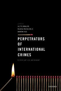 Perpetrators of International Crimes: Theories, Methods, and Evidence - cover