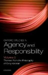 Oxford Studies in Agency and Responsibility Volume 5: Themes from the Philosophy of Gary Watson - cover