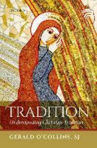 Tradition: Understanding Christian Tradition - Gerald O'Collins, SJ - cover