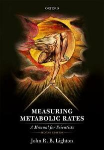 Measuring Metabolic Rates: A Manual for Scientists - John R. B. Lighton - cover