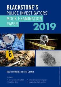 Blackstone's Police Investigators' Mock Examination Paper 2019 - David Pinfield,Paul Connor - cover