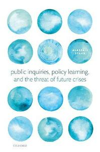 Public Inquiries, Policy Learning, and the Threat of Future Crises - Alastair Stark - cover