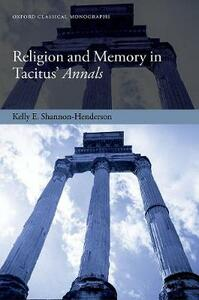 Religion and Memory in Tacitus' Annals - Kelly E. Shannon-Henderson - cover