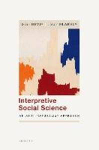 Interpretive Social Science: An Anti-Naturalist Approach - Mark Bevir,Jason Blakely - cover