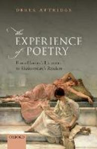 The Experience of Poetry: From Homer's Listeners to Shakespeare's Readers - Derek Attridge - cover