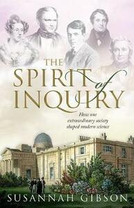 The Spirit of Inquiry: How one extraordinary society shaped modern science - Susannah Gibson - cover