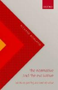 The Normative and the Evaluative: The Buck-Passing Account of Value - Richard Rowland - cover