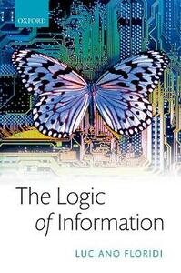 The Logic of Information: A Theory of Philosophy as Conceptual Design - Luciano Floridi - cover