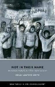 Not In Their Name: Are Citizens Culpable For Their States' Actions? - Holly Lawford-Smith - cover