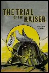 The Trial of the Kaiser - William A. Schabas - cover