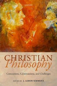Christian Philosophy: Conceptions, Continuations, and Challenges - cover
