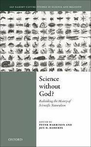 Science Without God?: Rethinking the History of Scientific Naturalism - cover