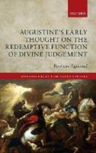Augustine's Early Thought on the Redemptive Function of Divine Judgement - Bart van Egmond - cover