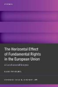 The Horizontal Effect of Fundamental Rights in the European Union - Eleni Frantziou - cover