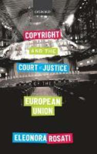 Copyright and the Court of Justice of the European Union - Eleonora Rosati - cover