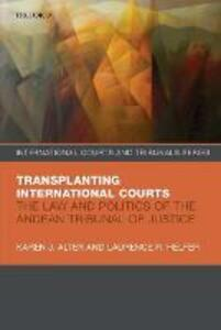 Transplanting International Courts: The Law and Politics of the Andean Tribunal of Justice - Karen J. Alter,Laurence R. Helfer - cover