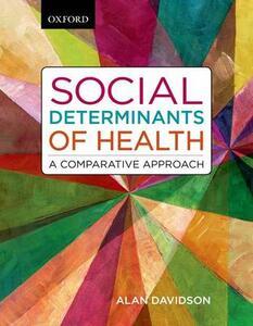 Social Determinants of Health: A Comparative Approach - Alan Davidson - cover