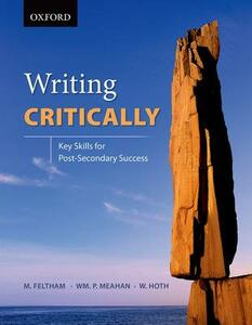 Writing Critically: Key Skills for Post-Secondary Success - Whitney Hoth,Paul Meahan,Mark Feltham - cover