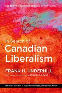 In Search of Canadian Liberalism - Frank H. Underhill,Kenneth C. Dewar - cover