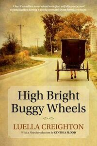High Bright Buggy Wheels - Luella Creighton,Cynthia Flood - cover